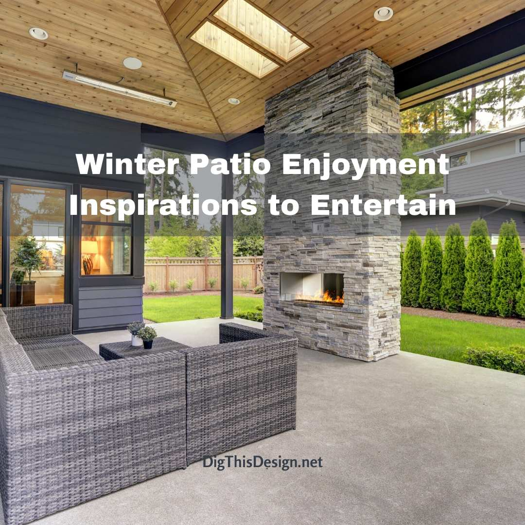Winter Patio Enjoyment Inspirations to Entertain