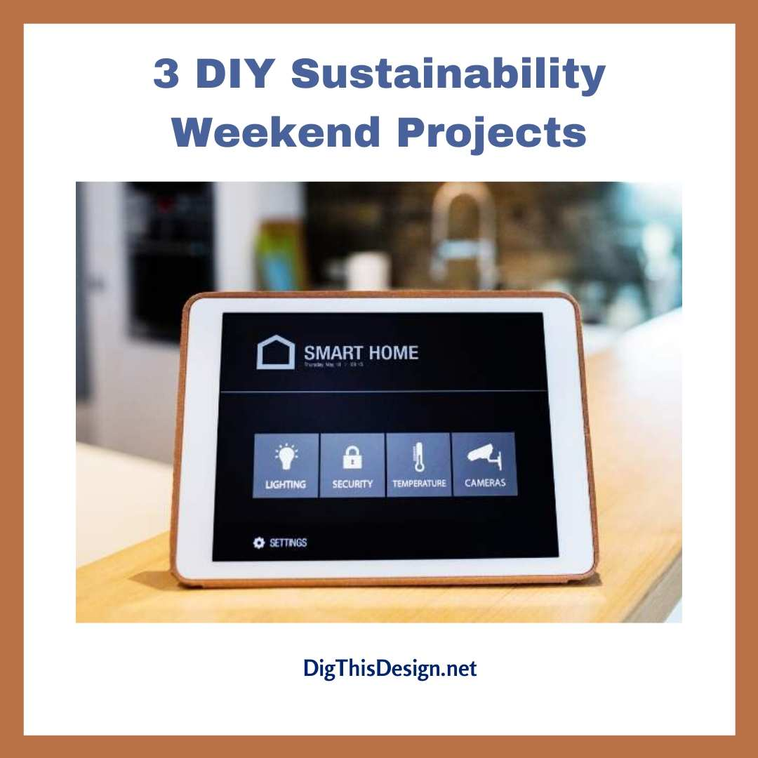 3 DIY Sustainability Weekend Projects