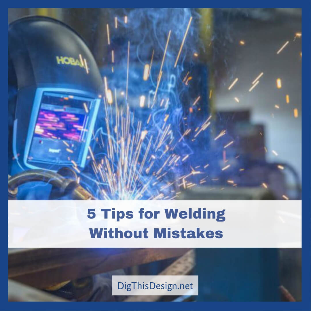 5 Tipa for Welding without Mistakes