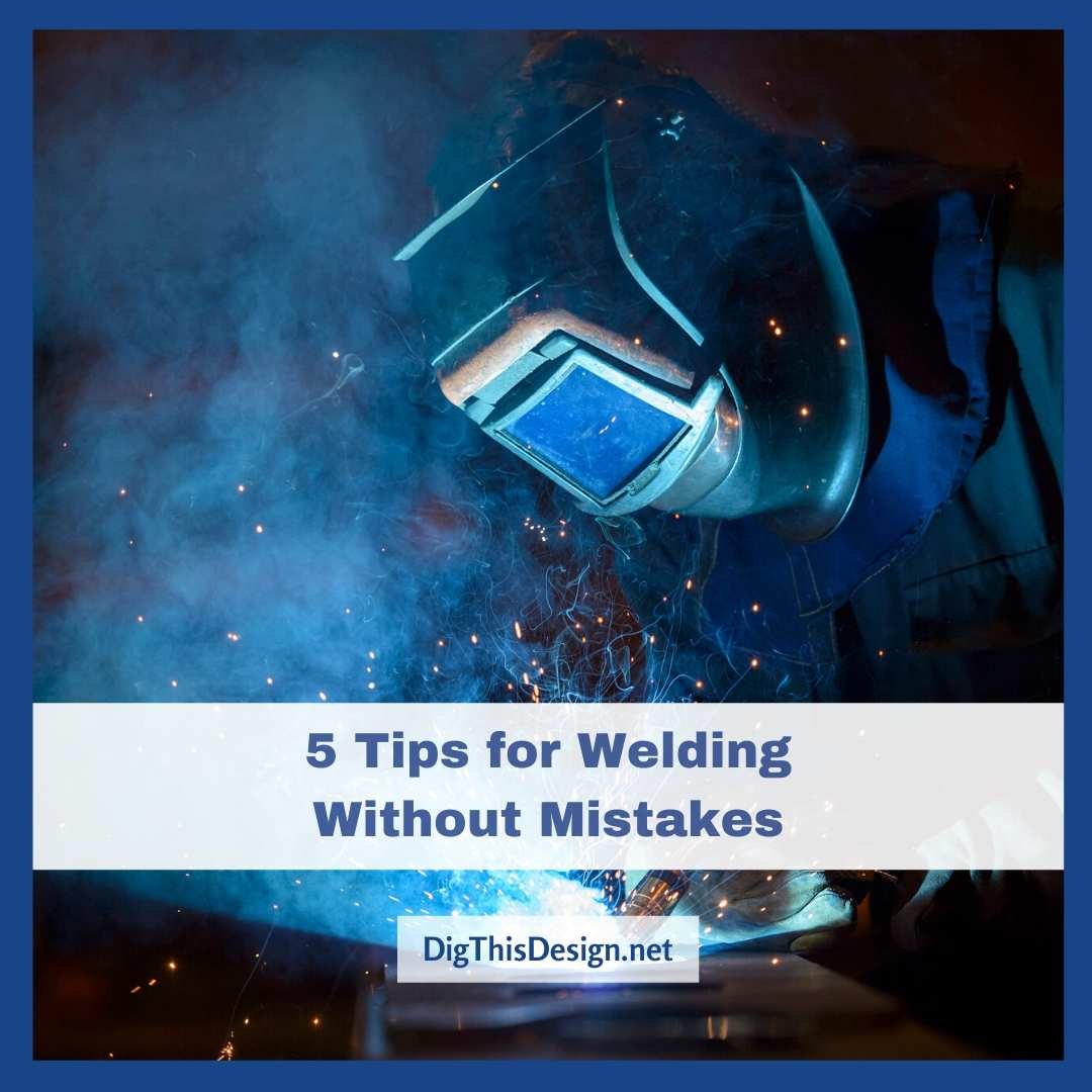 5 Tips for Welding without Mistakes