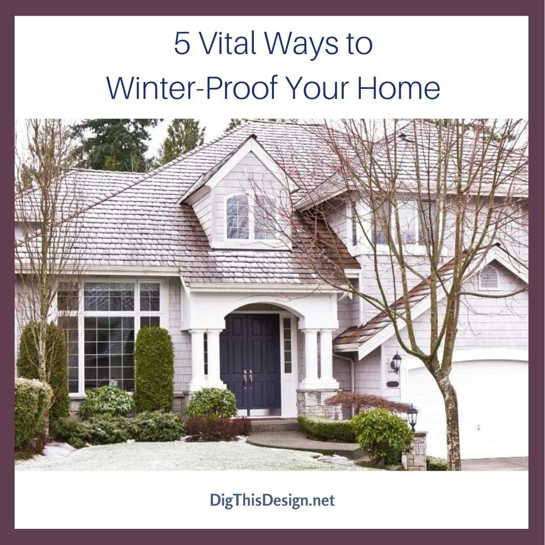 5 Vital Ways to Winter-Proof Your Home