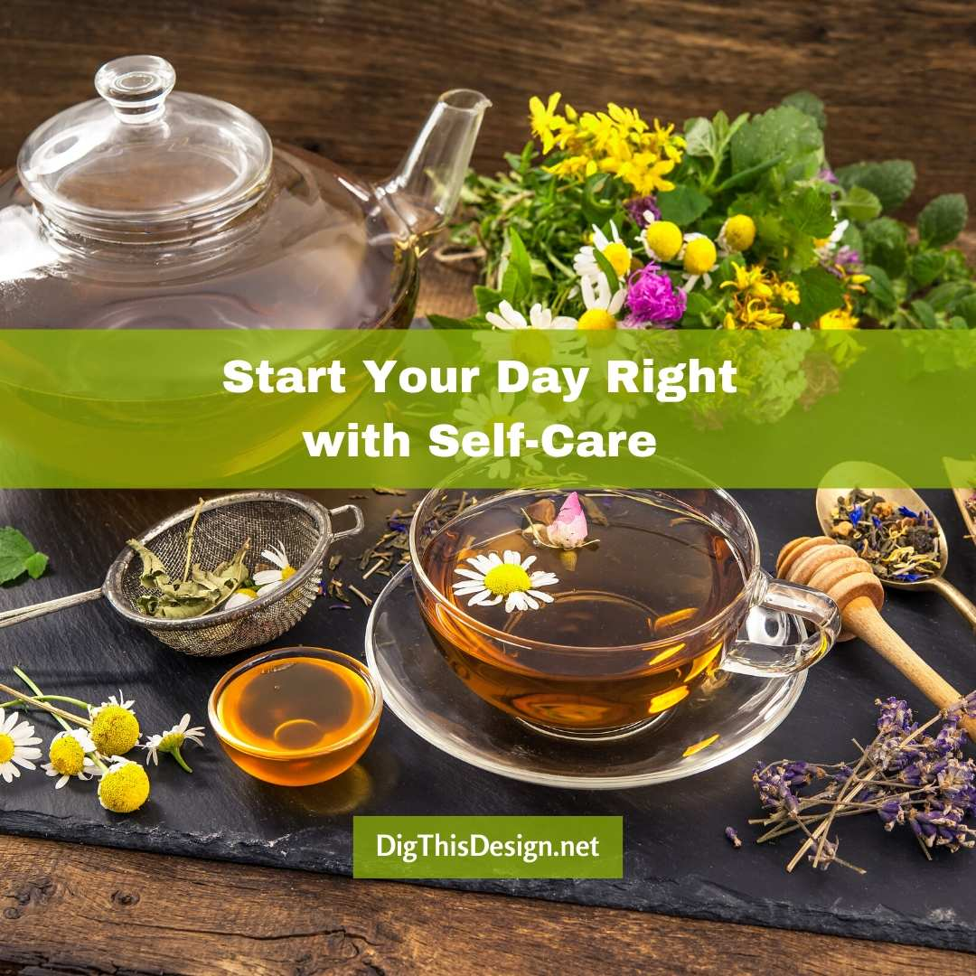 Start Your Day Right with Self-Care