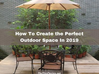 The Perfect Outdoor Space In 2019