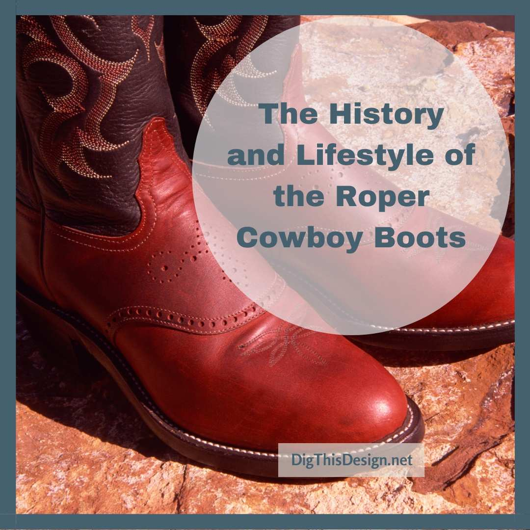 The History and Lifestyle of the Roper Cowboy Boots