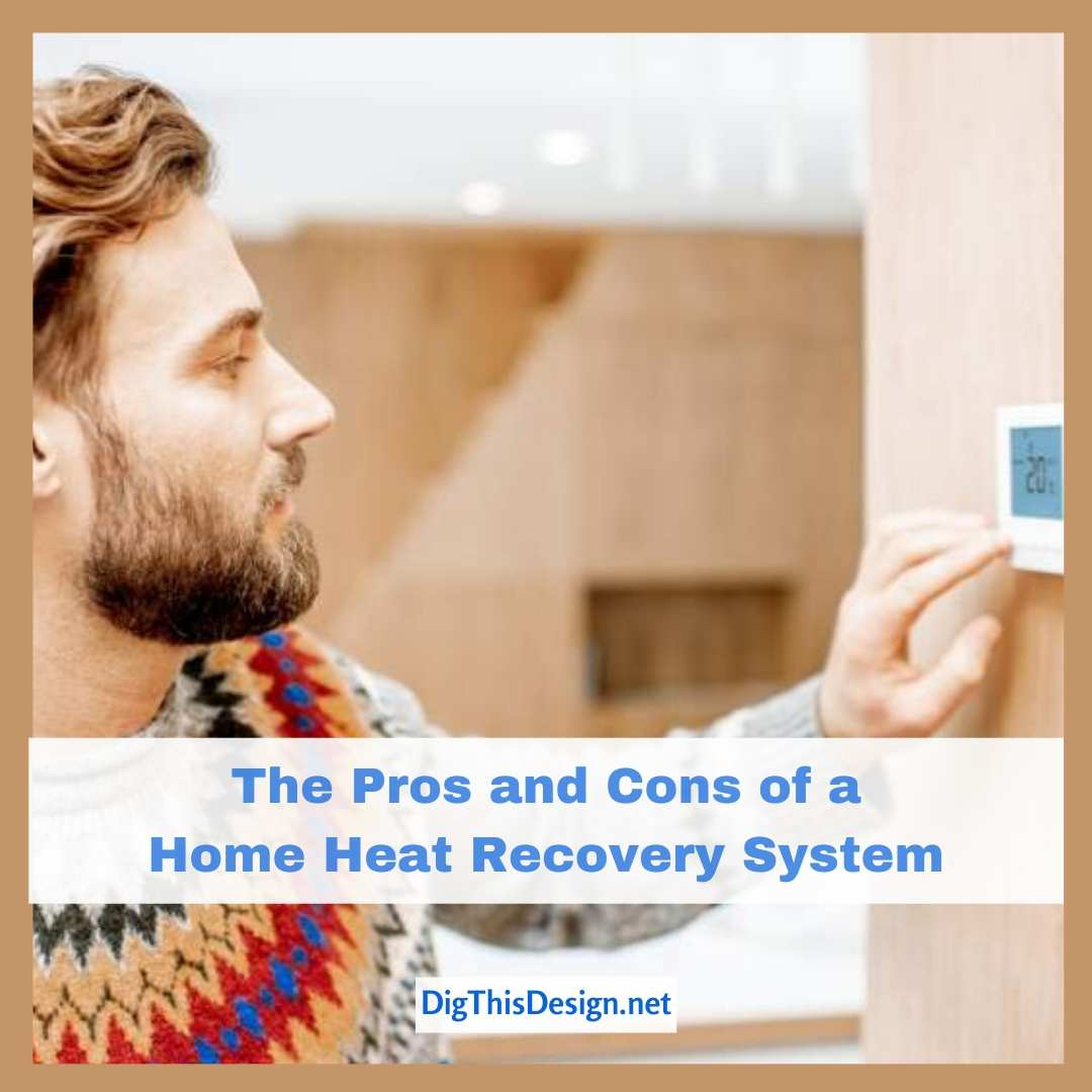 The Pros and Cons of a Home Heat Recovery System