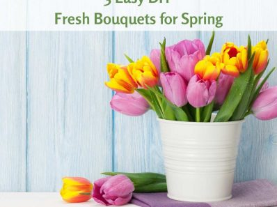 3 Easy DIY Fresh Bouquets for Spring