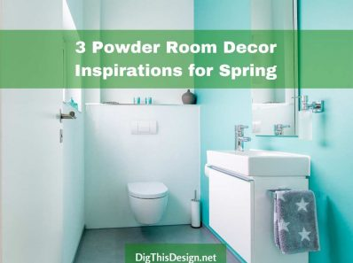 3 Powder Room Decor Inspirations for Spring