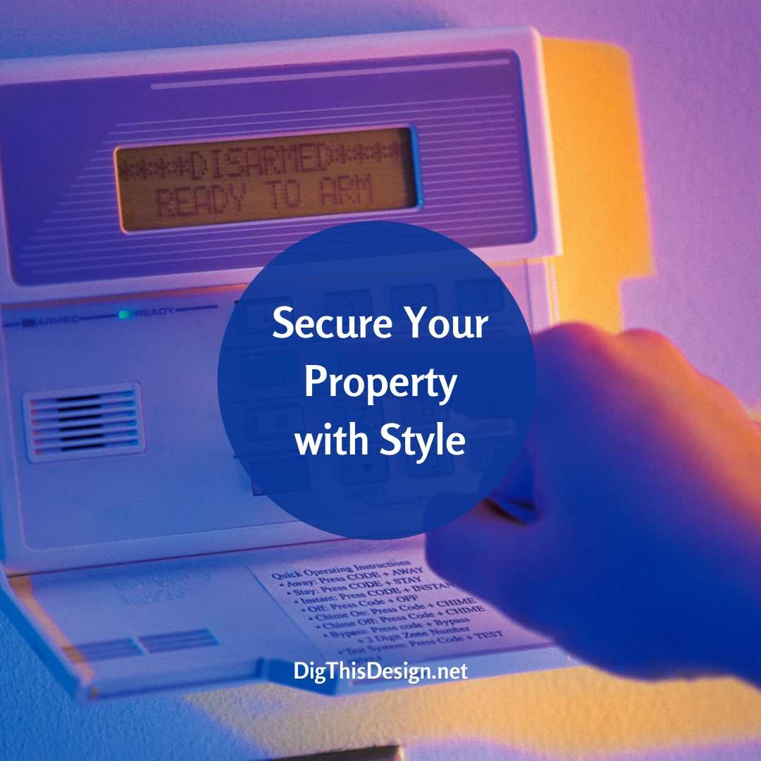 4 Tips to Secure Your Property with Style