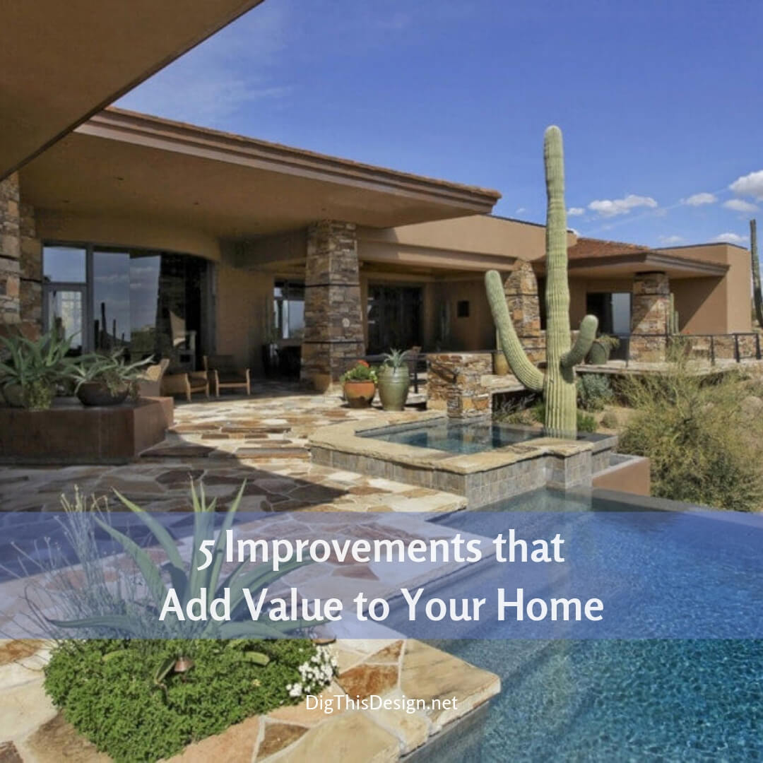 5 Improvements that Add Value to Your Home