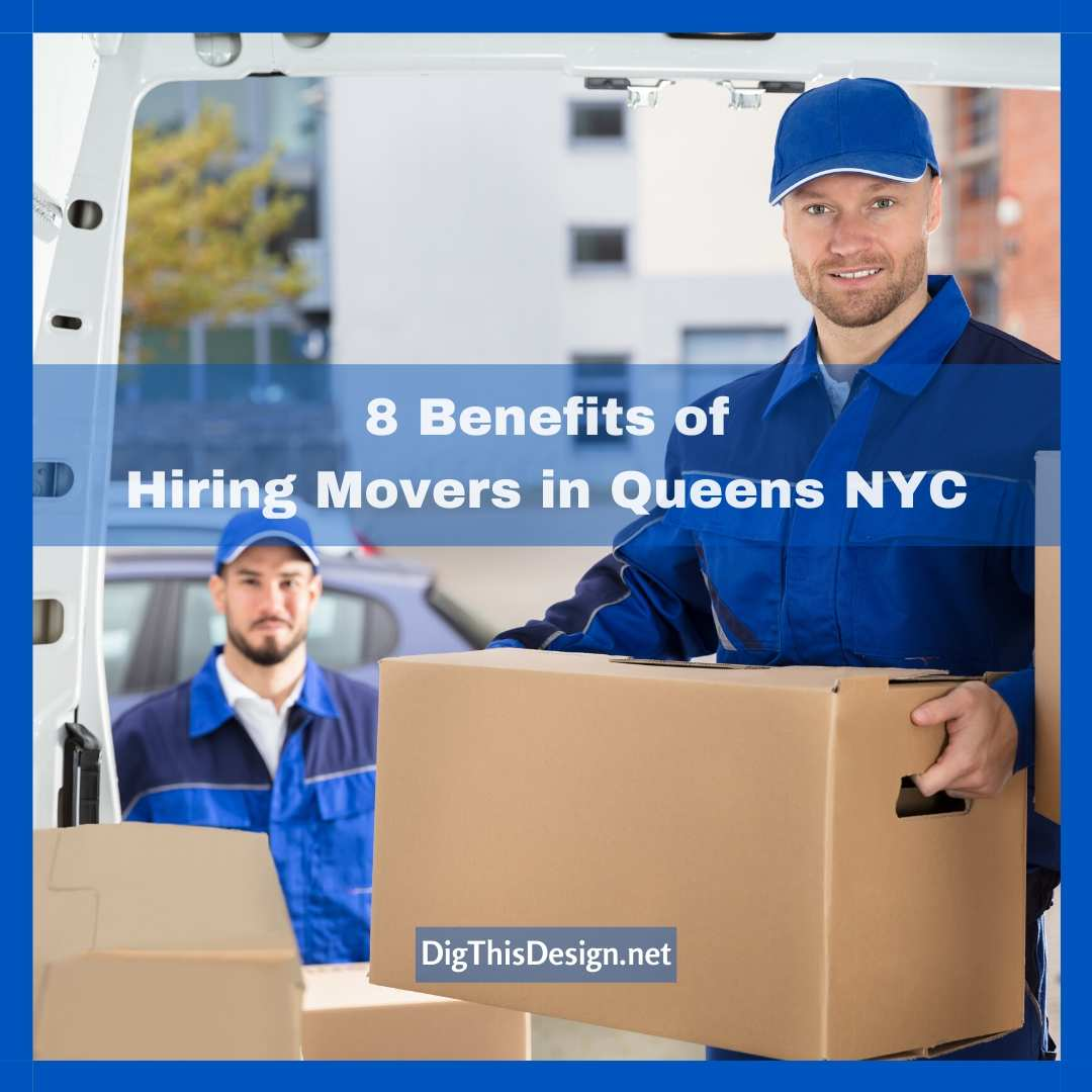 8 Benefits of Hiring Movers in Queens NYC
