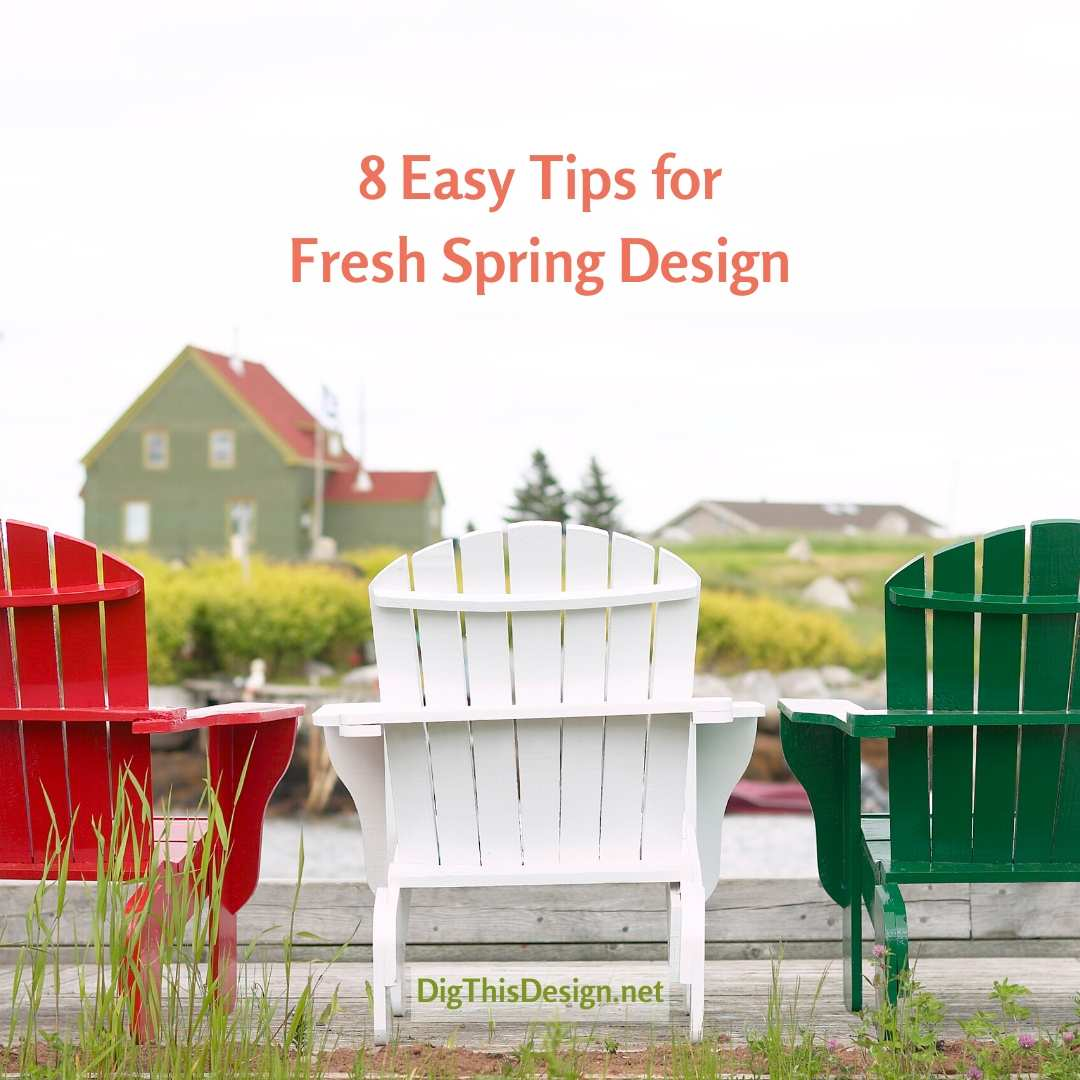 8 Easy Tips for Fresh Spring Design