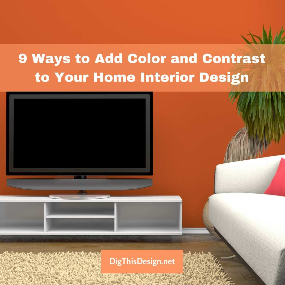 9 Ways to Add Color and Contrast
