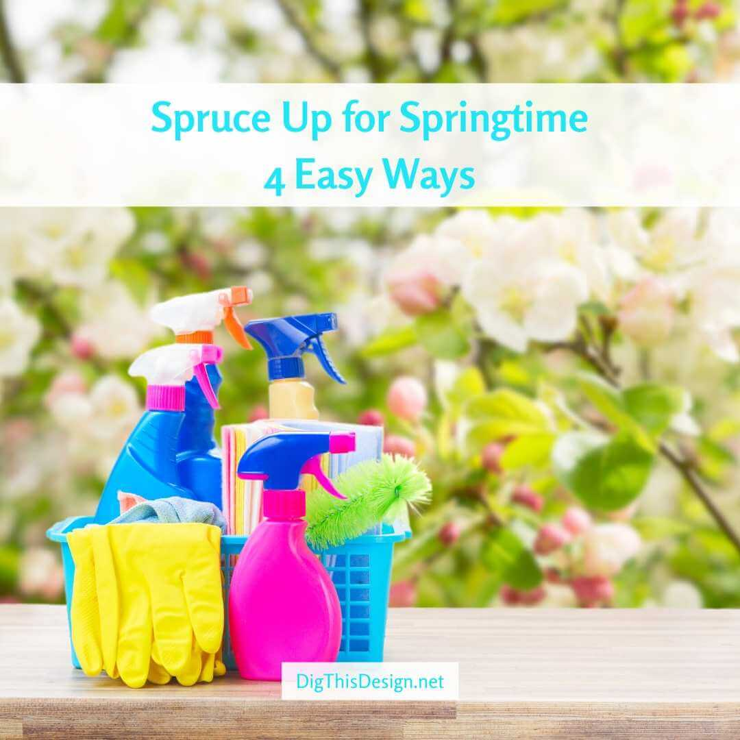 Spruce Up for Springtime