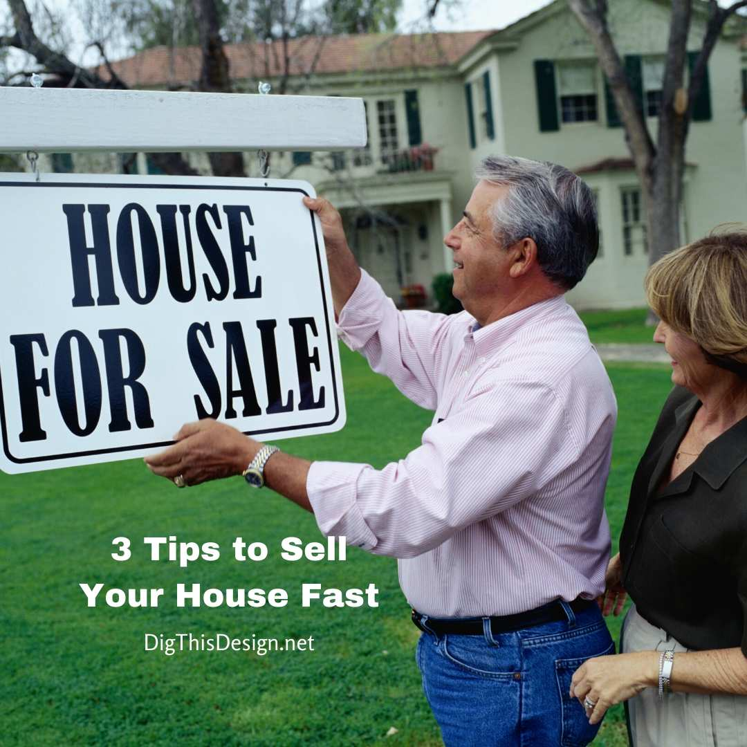 3 Tips to Sell Your House Fast