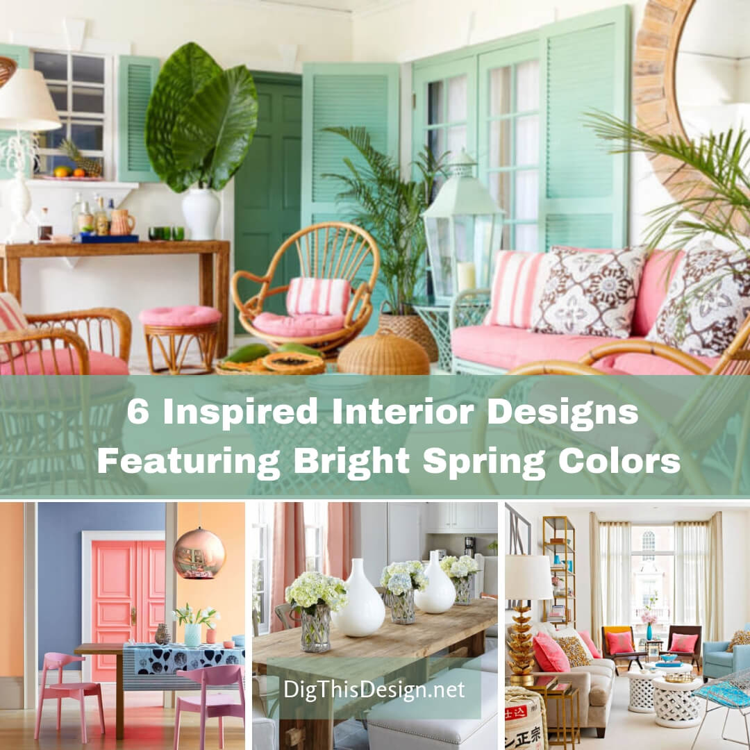 6 Inspired Interior Designs Featuring Bright Spring Colors