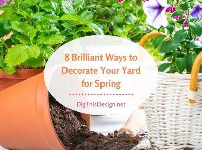 8 Brilliant Ways to Decorate Your Yard for Spring