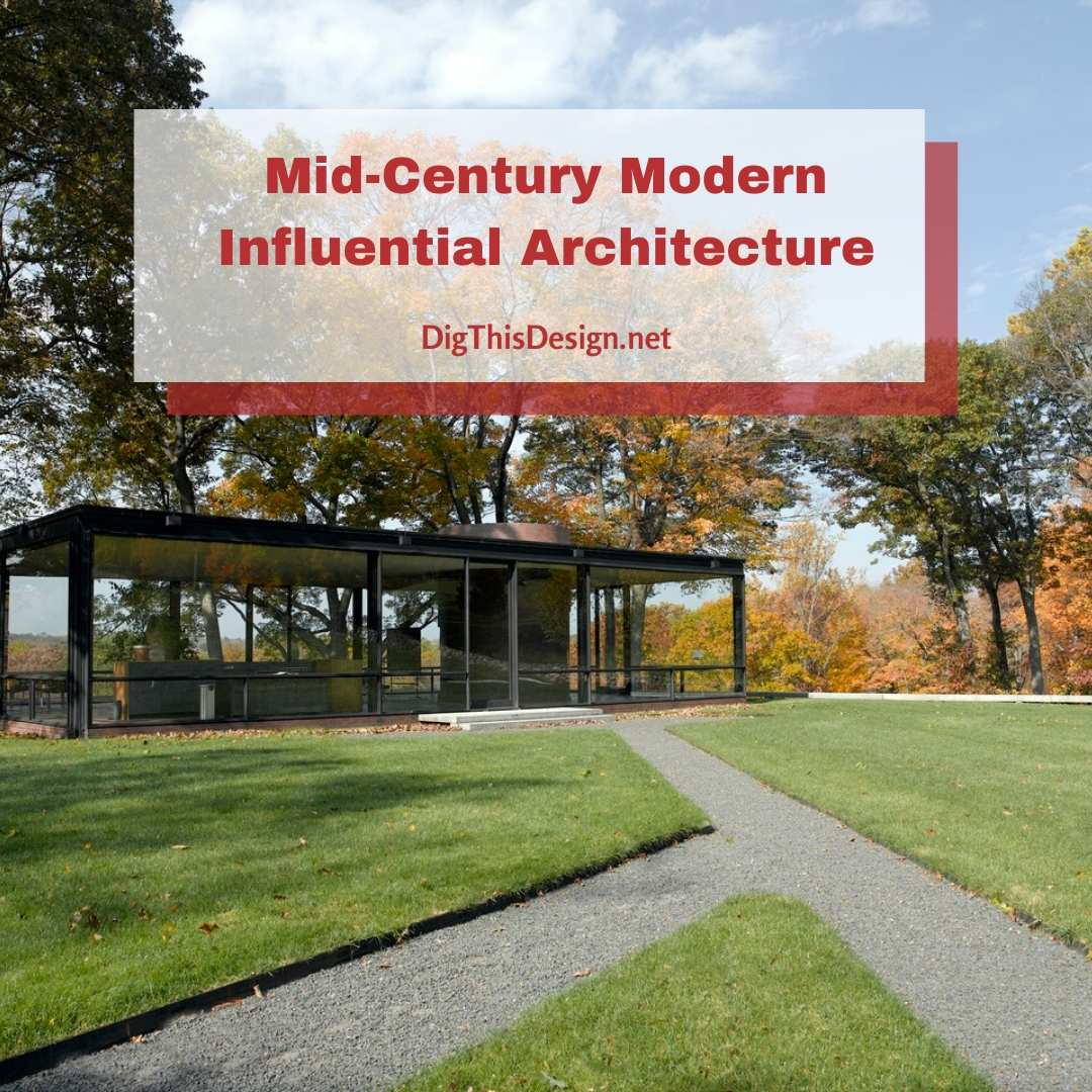 Mid-Century Modern Influential Architecture