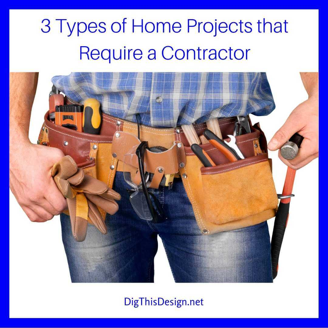 Projects that Require a Contractor