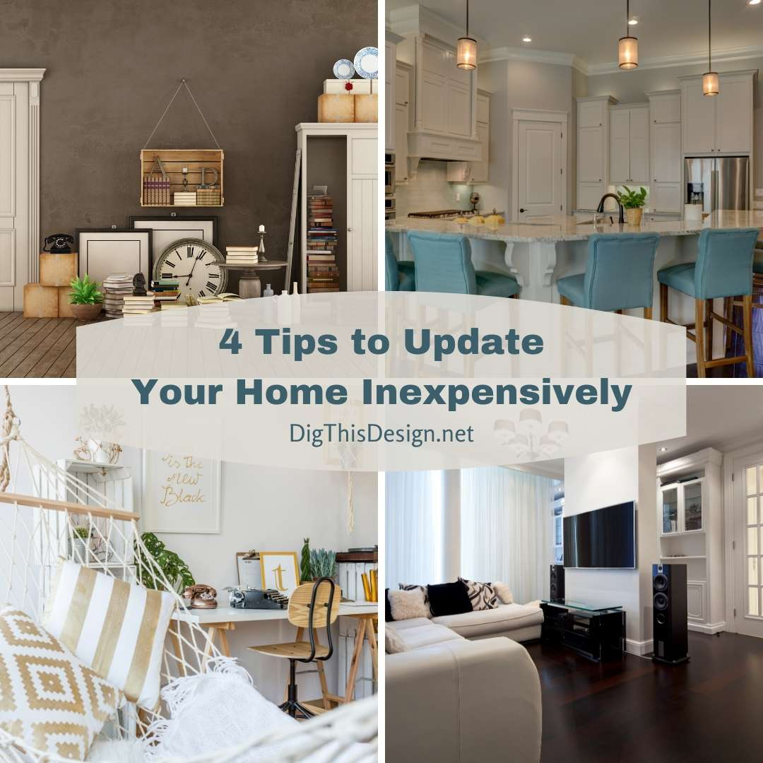 4 Tips to Update Your Home Inexpensively