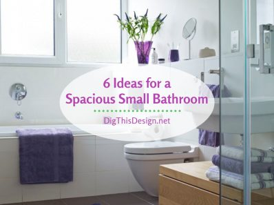 6 Ideas for a Spacious Small Bathroom