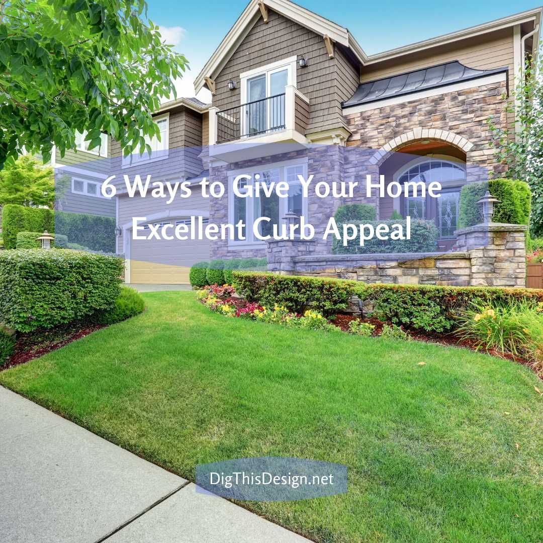 Give Your Home Excellent Curb Appeal