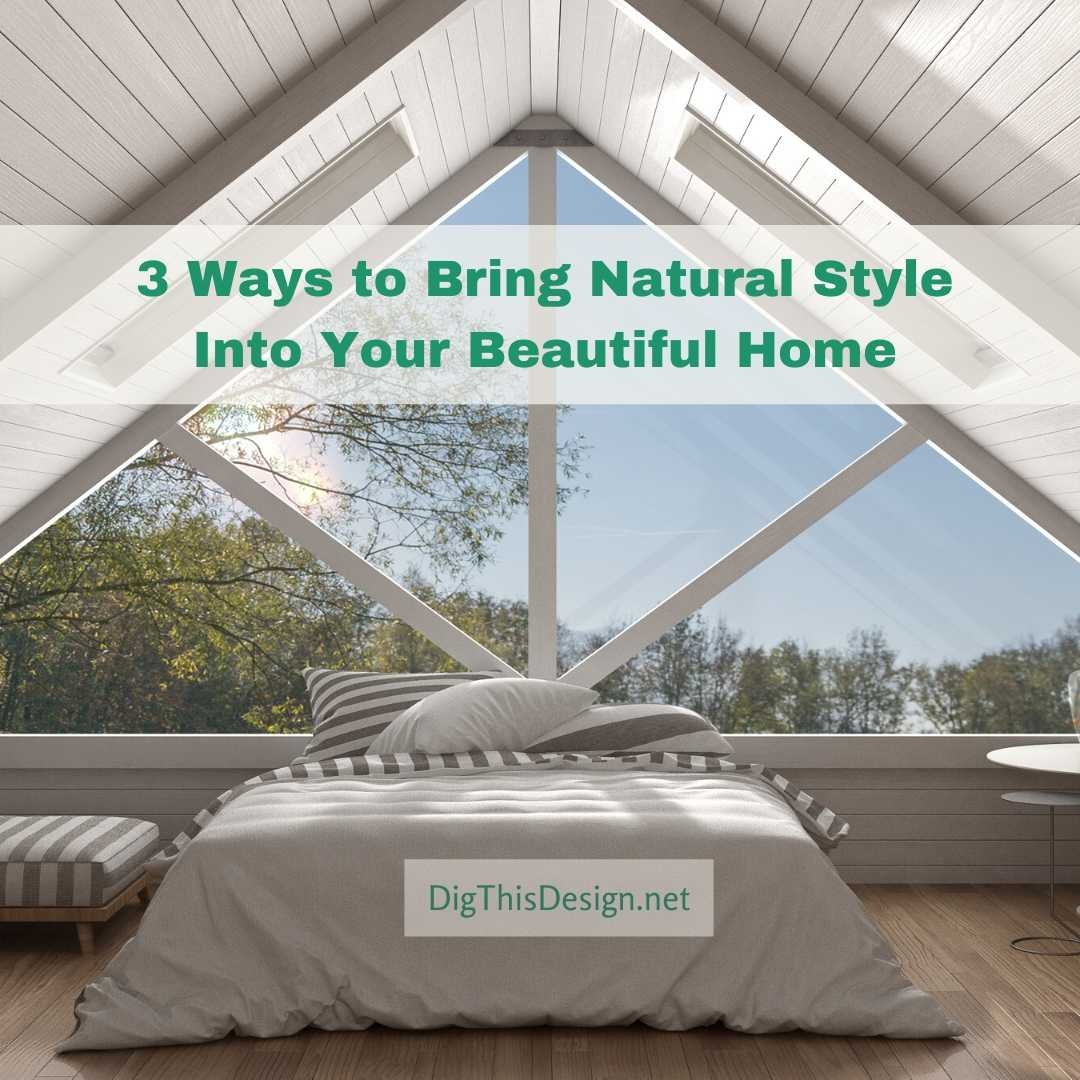 Natural Style In Your Beautiful Home