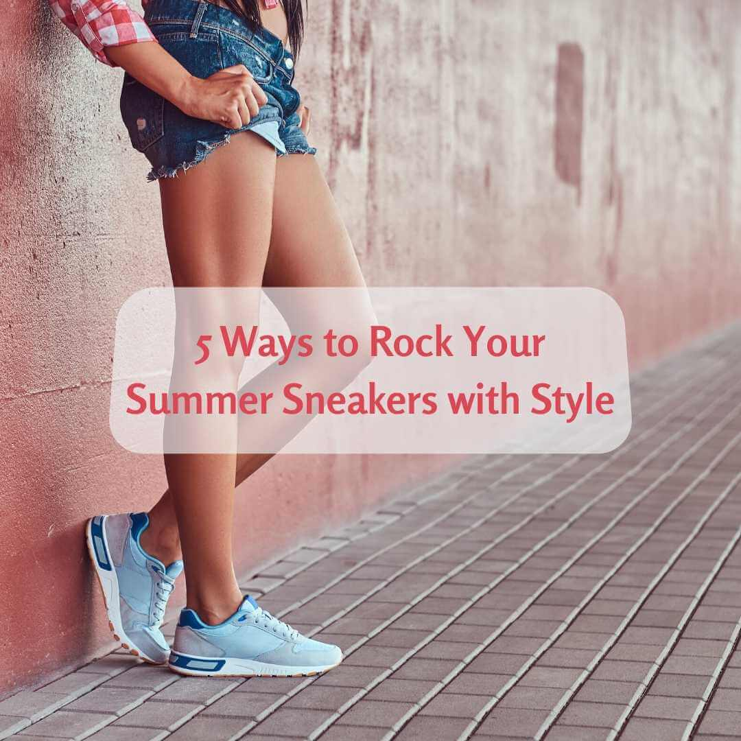 Summer Sneakers with Style