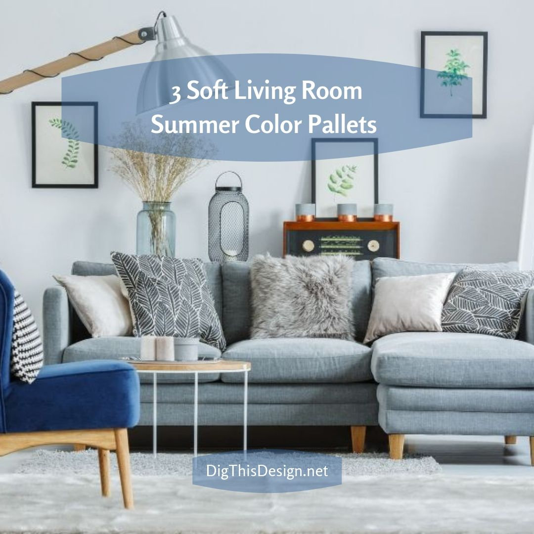 3 Soft Living Room Summer Color Pallets