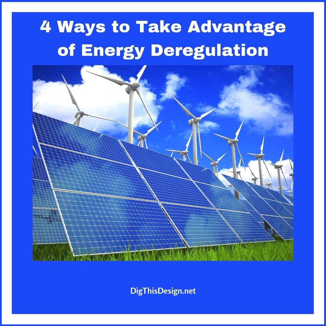 4 Ways to Take Advantage of Energy Deregulation