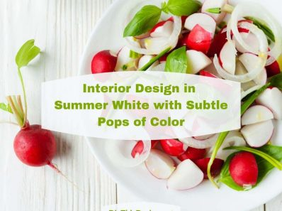 Interior Designs in Summer White with Subtle Pops of Color