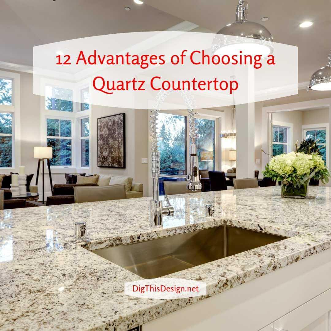 12 Advantages of Choosing a Quartz Countertop