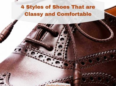 4 Styles of Shoes That are Classy and Comfortable