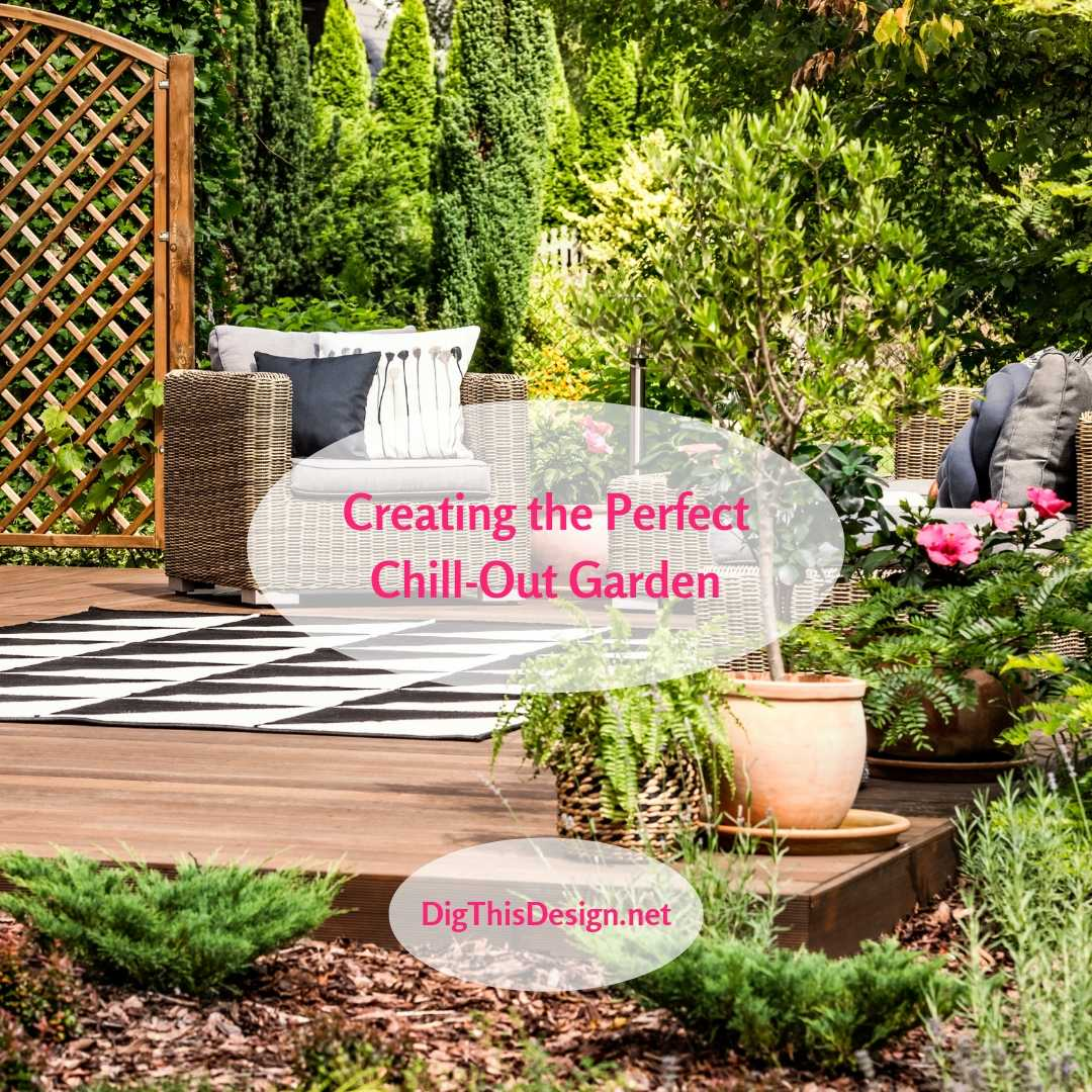 Creating the Perfect Chill-Out Garden