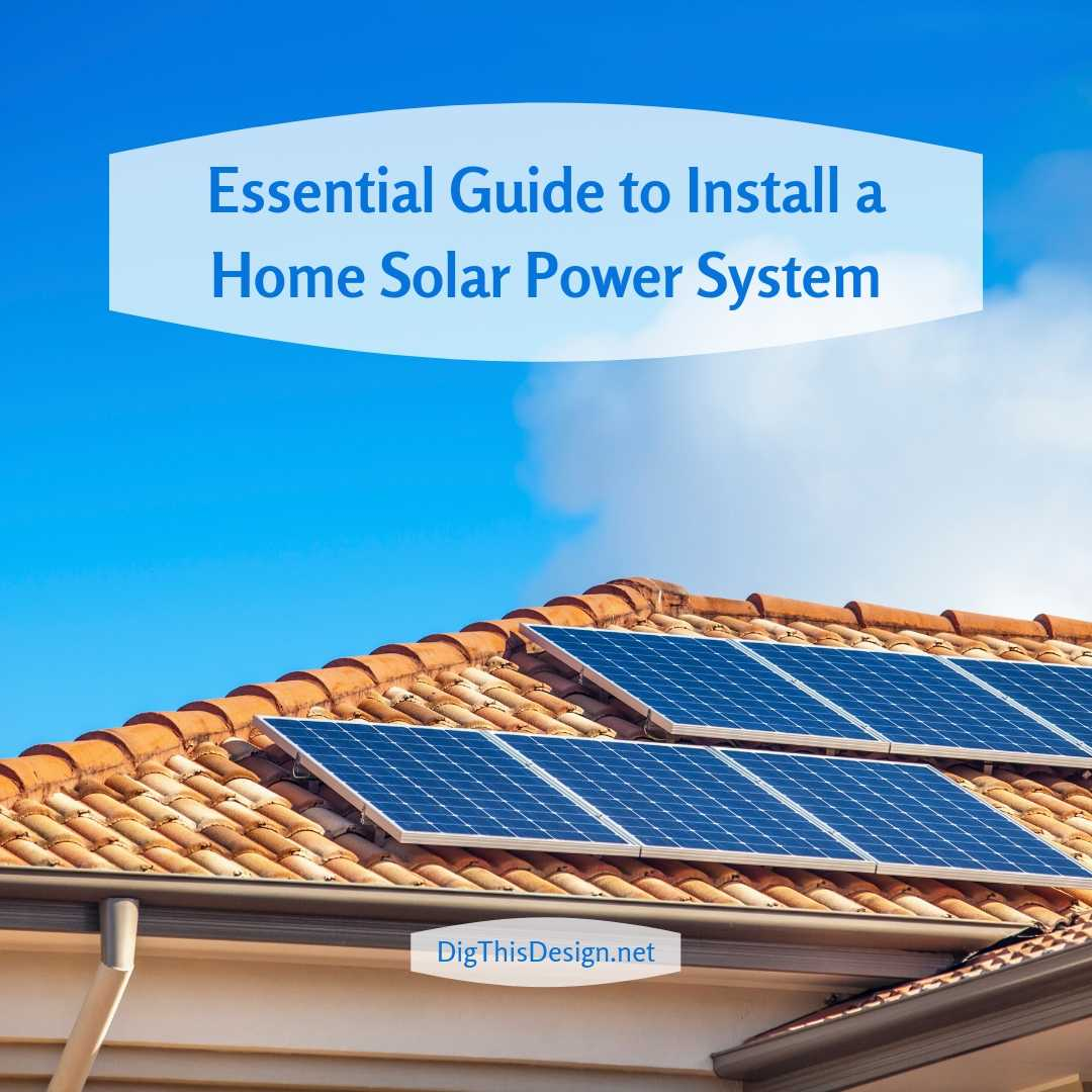 Essential Guide to Install a Home Solar Power System
