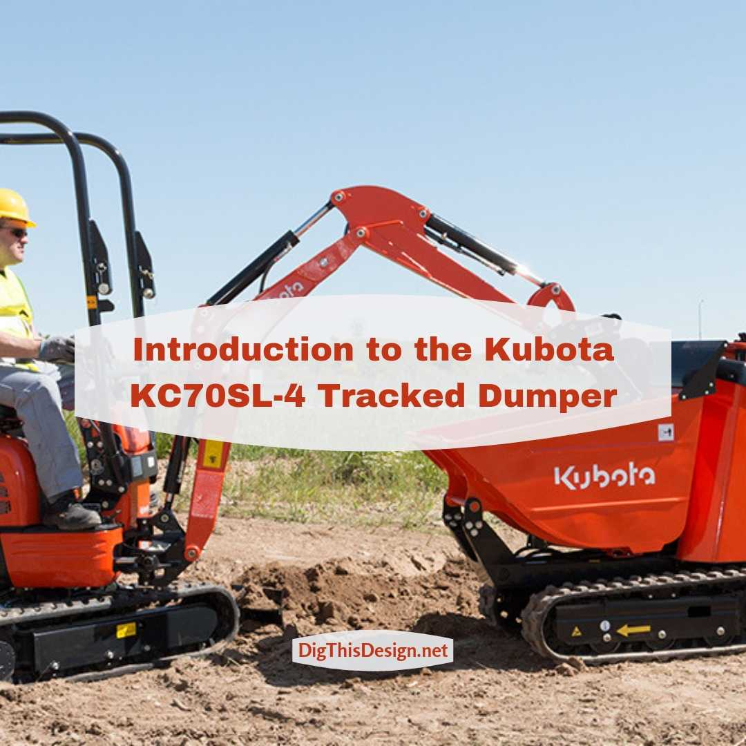 Introduction to the Kubota KC70SL-4 Tracked Dumper