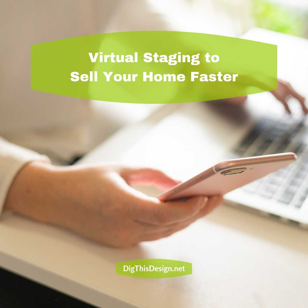 Virtual Staging to Sell Your Home Faster