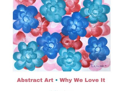 Abstract Art• Why We Love It