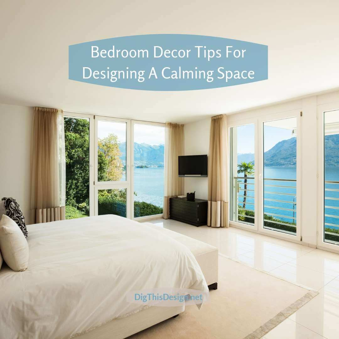 Bedroom Decor Tips For Designing A Calming Space