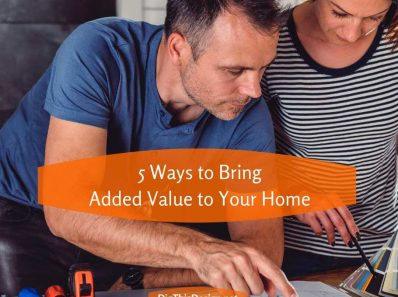 5 Ways to Bring Added Value to Your Home
