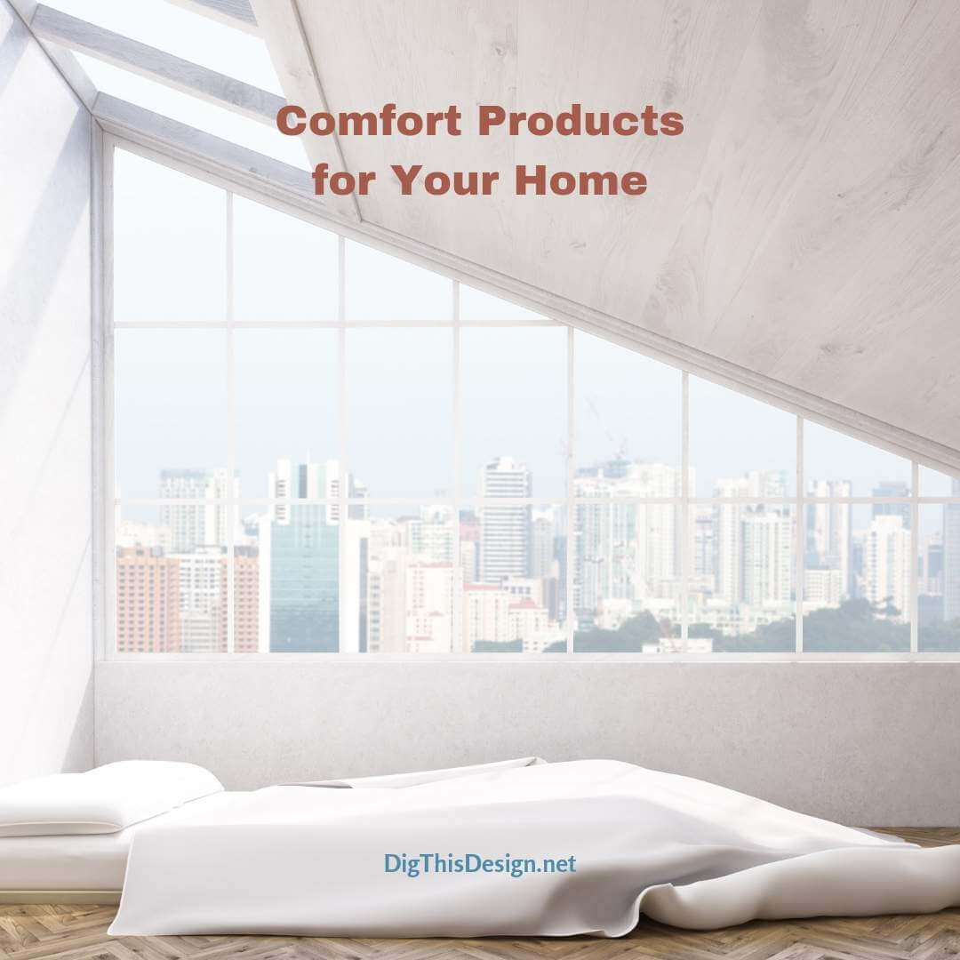 Comfort Products for Your Home