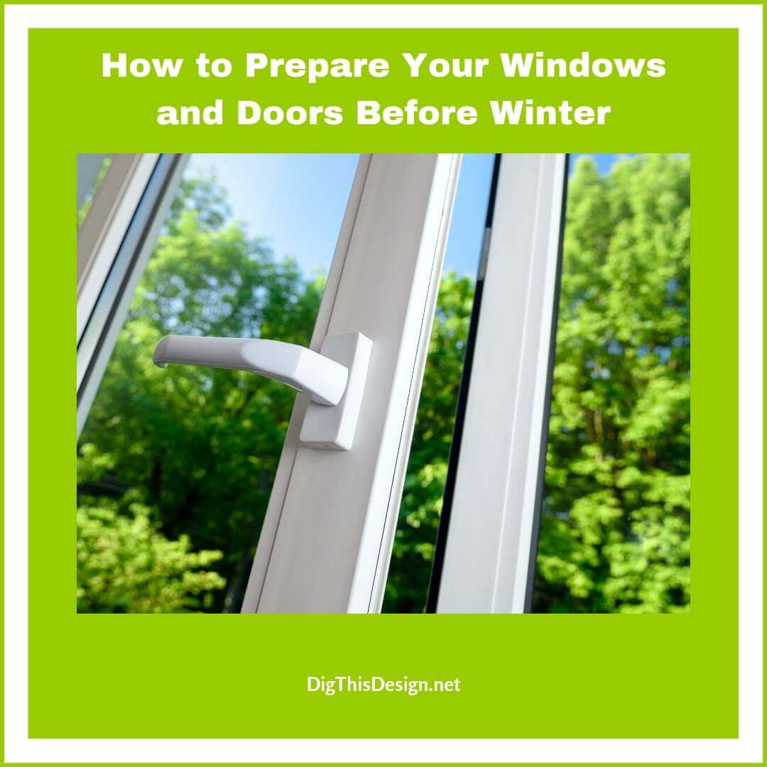 How to Prepare Your Windows and Doors Before Winter