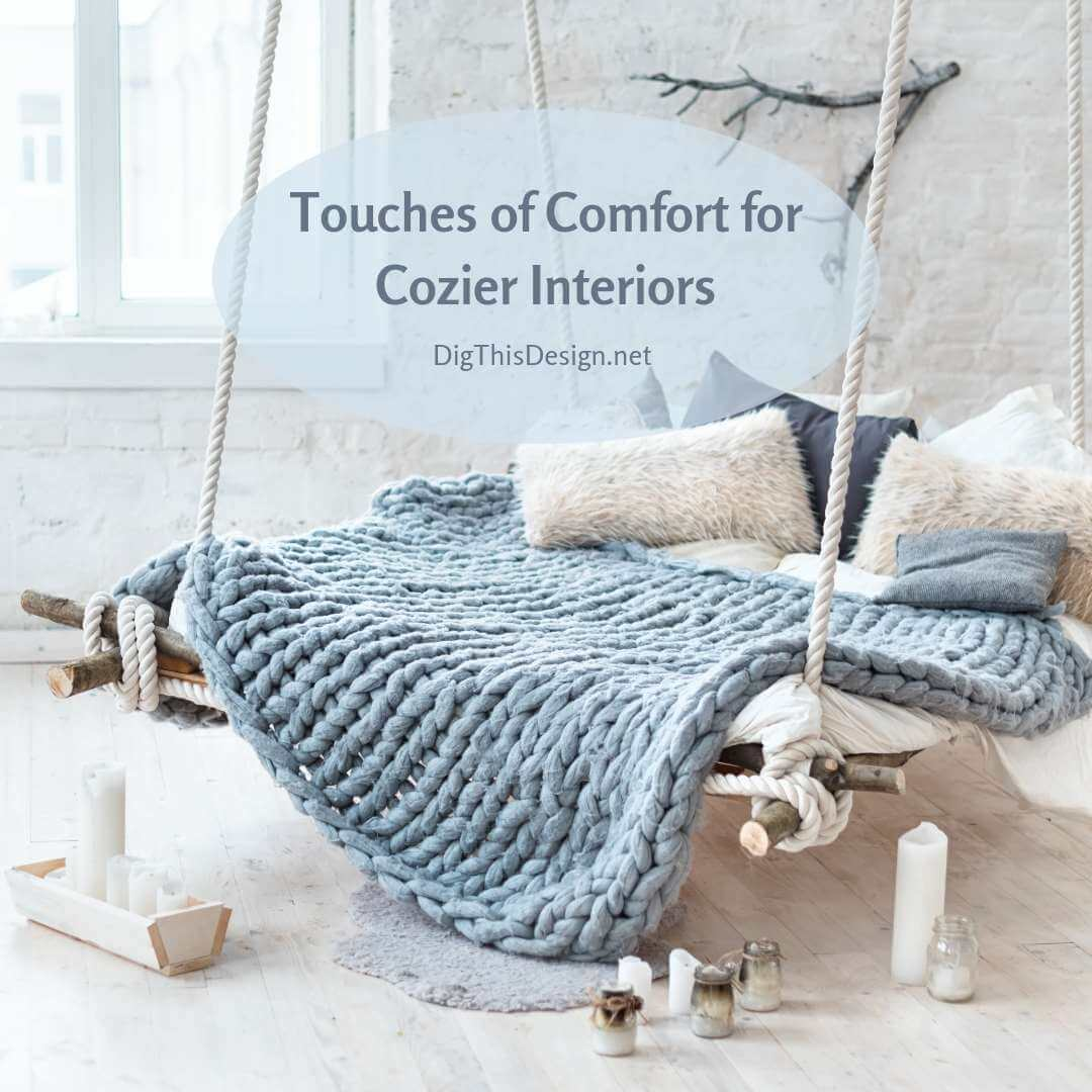 Touches of Comfort for Cozier Interiors