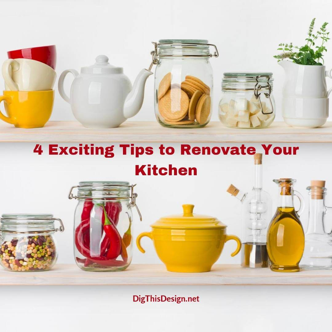 4 Exciting Tips to Renovate Your Kitchen