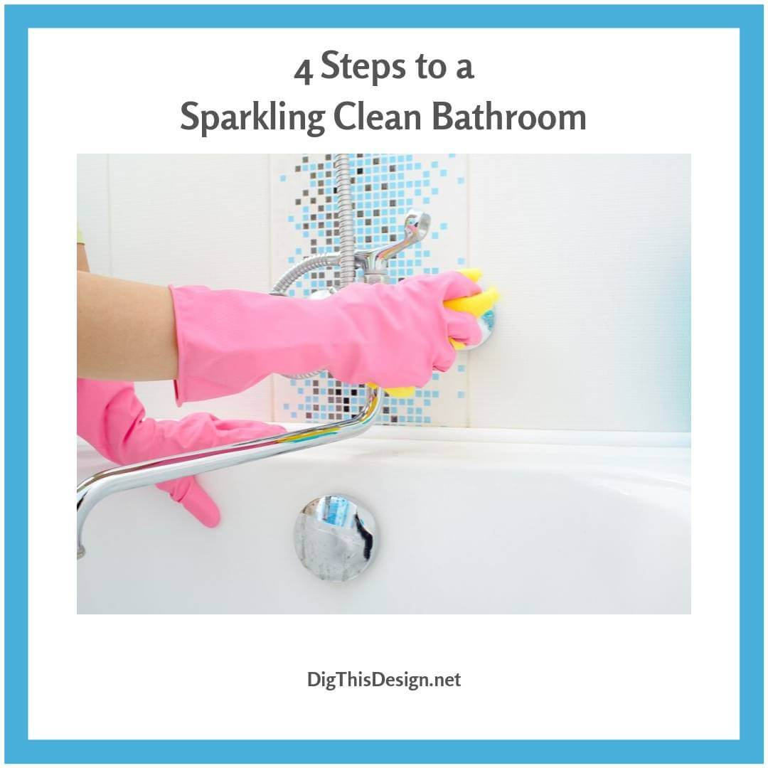 4 Steps to a Sparkling Clean Bathroom