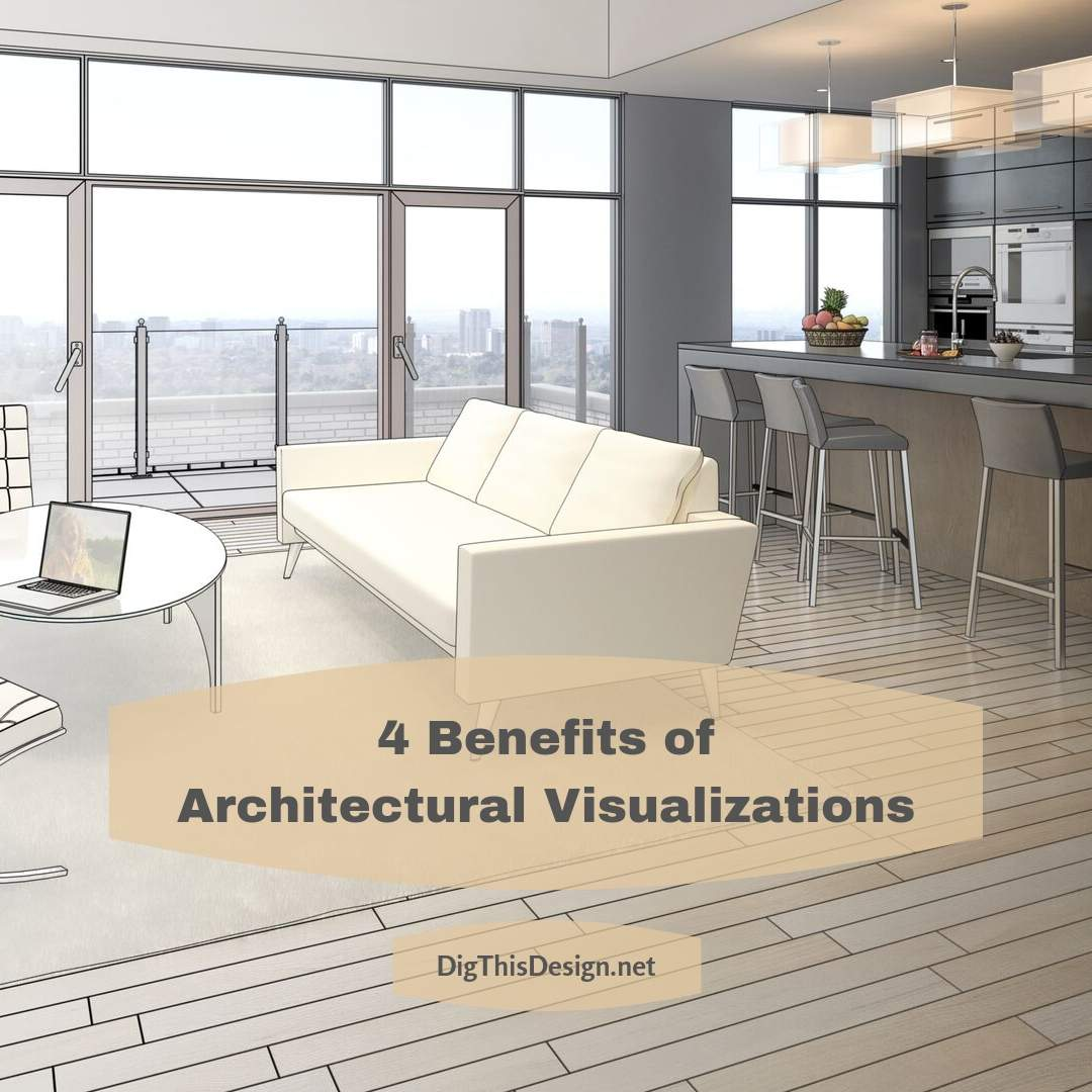 4 Benefits of Architectural Visualizations