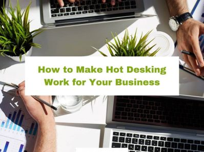 How to Make Hot Desking Work for Your Business