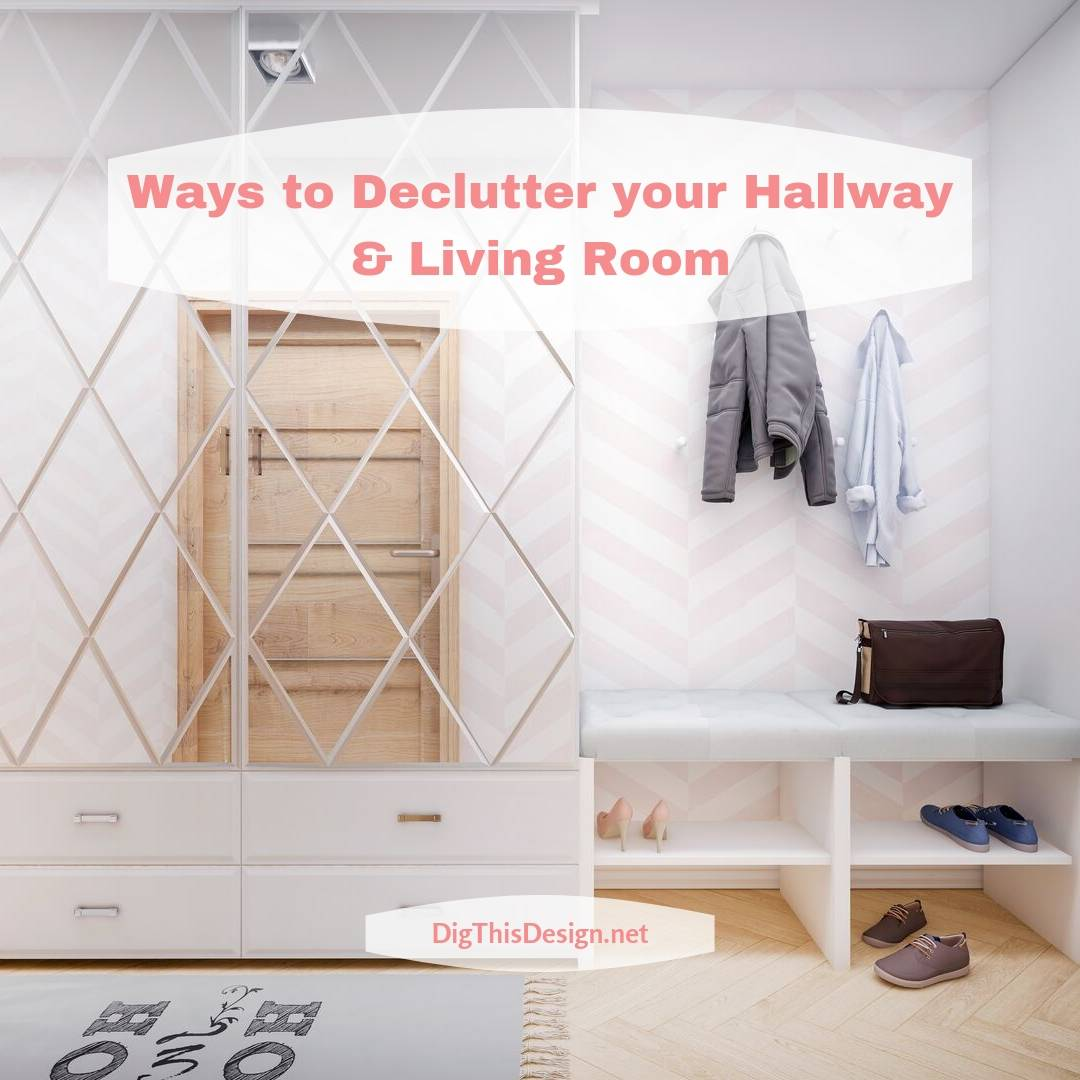 Ways to Declutter your Hallway & Living Room