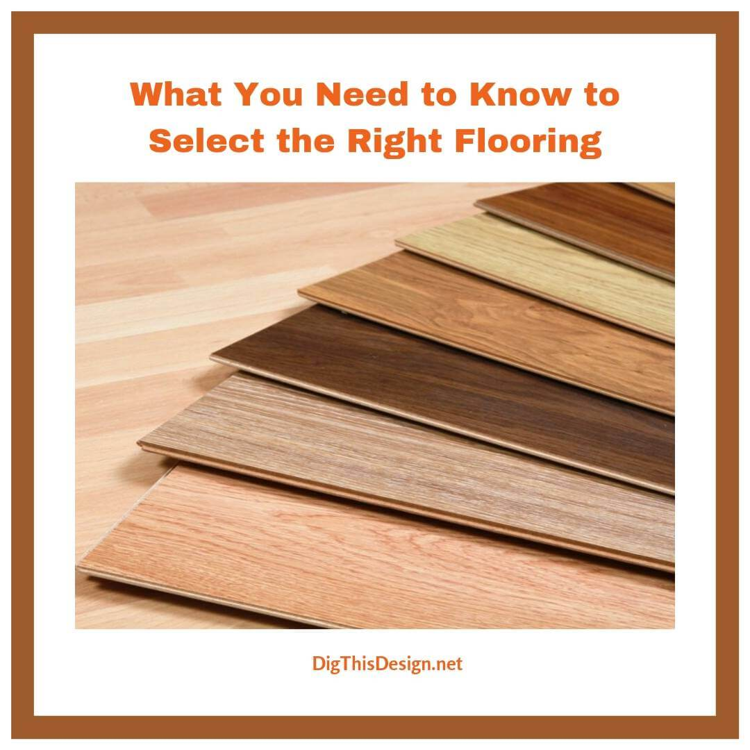 What You Need to Know to Select the Right Flooring