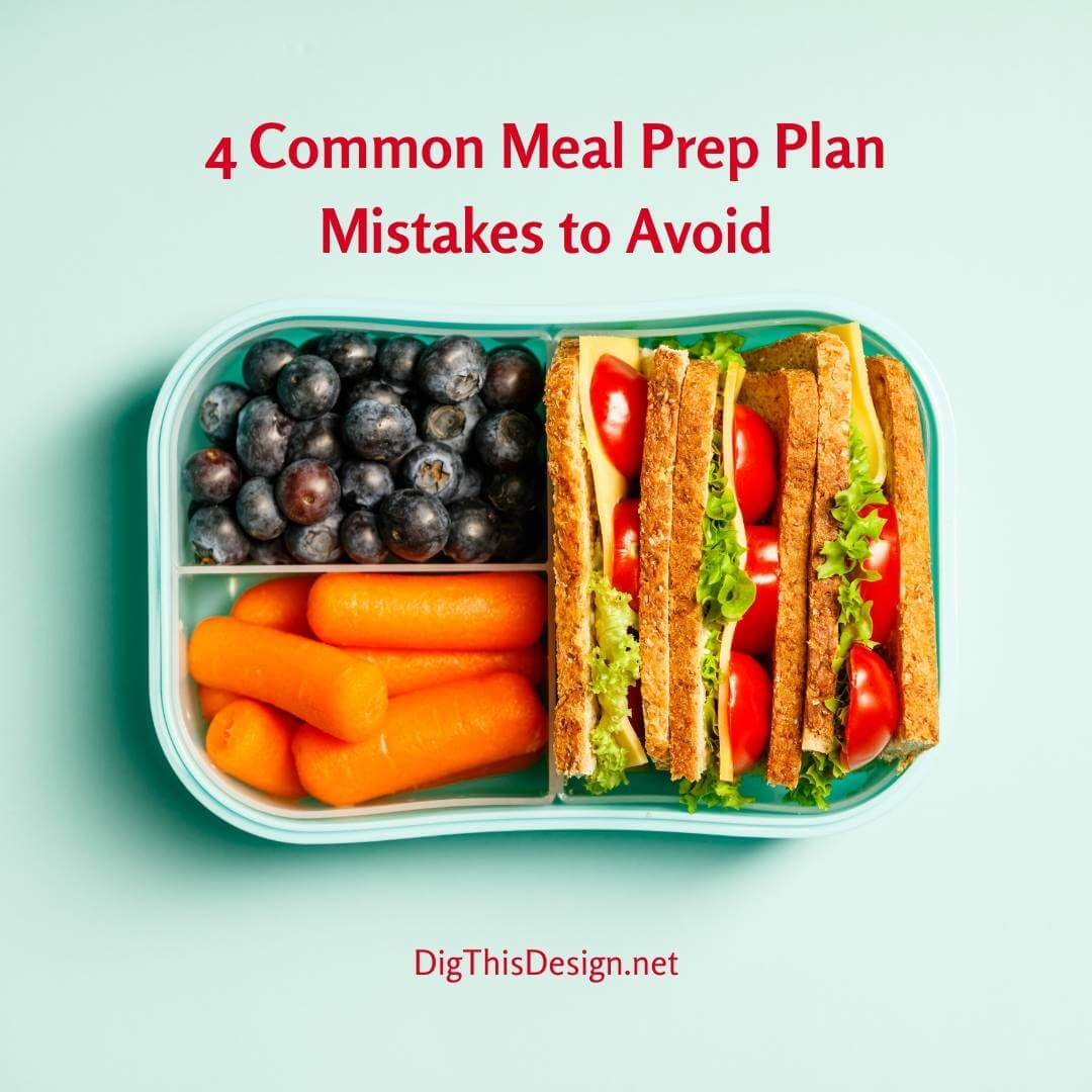 4 Common Meal Prep Plan Mistakes to Avoid