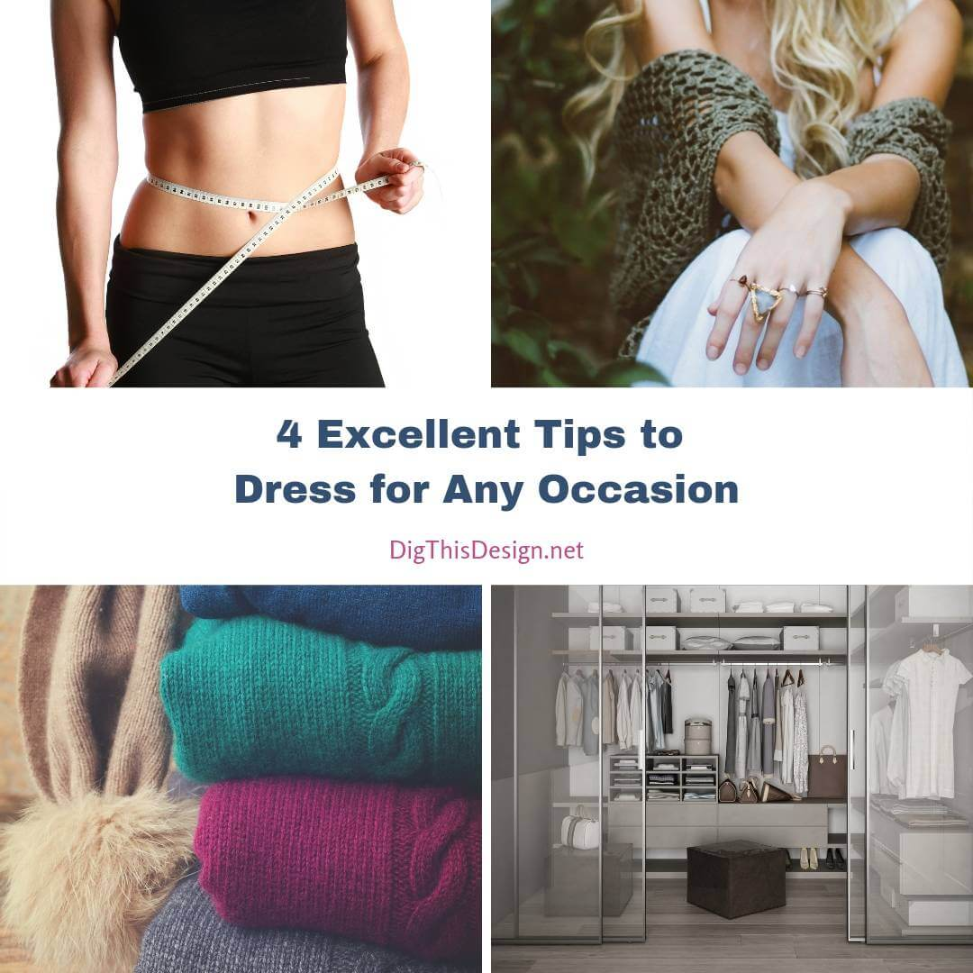 4 Excellent Tips to Dress for Any Occasion
